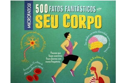 500-fatos-fantasticos-sobre-seu-corpo
