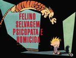 Calvin-e-Haroldo---Felino-Selvagem-Psicopata-e-Homicida