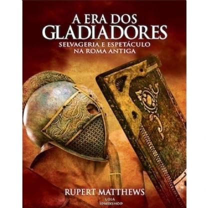 A-Era-dos-Gladiadores---Selvageria-e-Espetaculo-na-Roma-Antiga