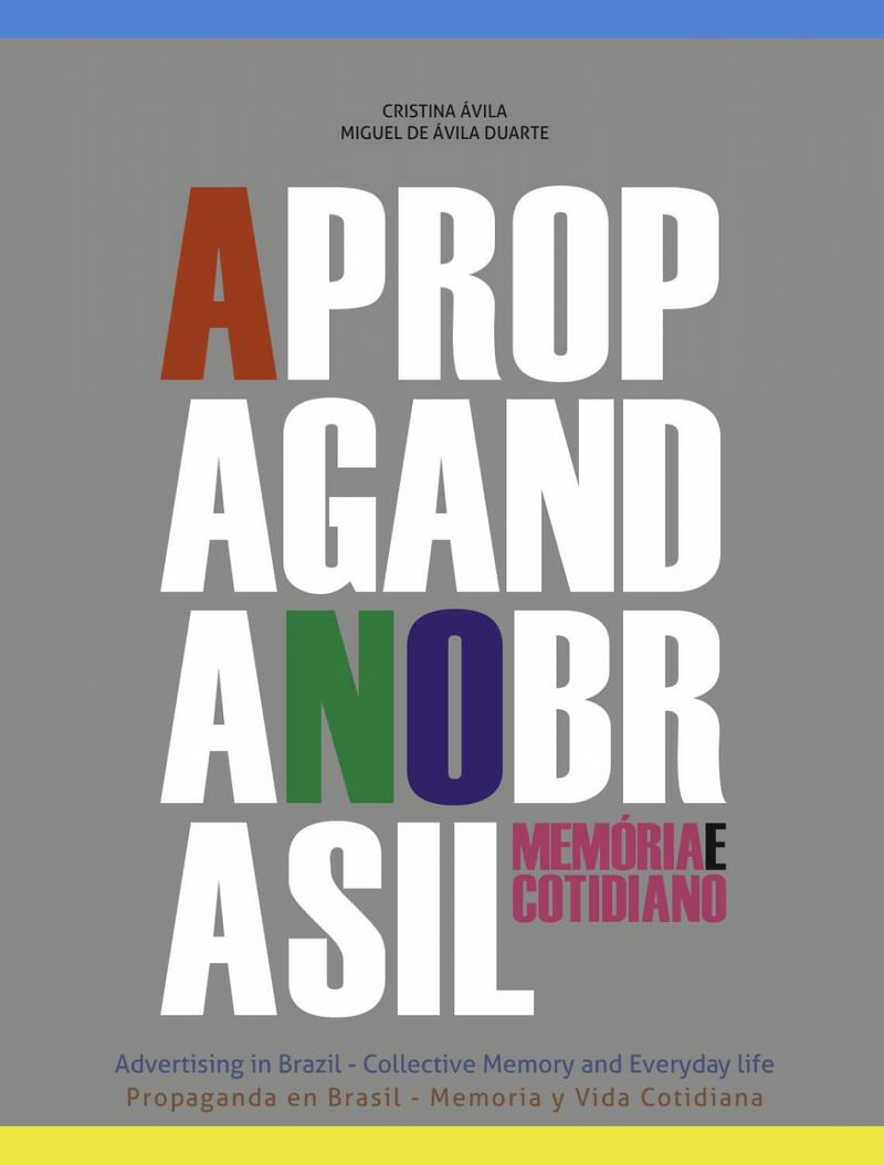 A-Propaganda-no-Brasil---Memoria-e-Cotidiano---Cristina-Avila-e-Miguel-de-Avila-Duarte