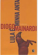Lula-e-Minha-Anta---Diogo-Mainardi