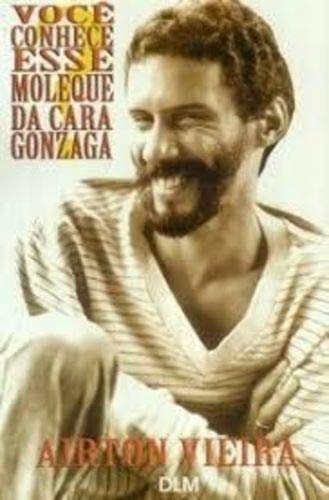 Voce-Conhece-Esse-Moleque-da-Cara-Gonzaga---Portugues--Capa-Comum