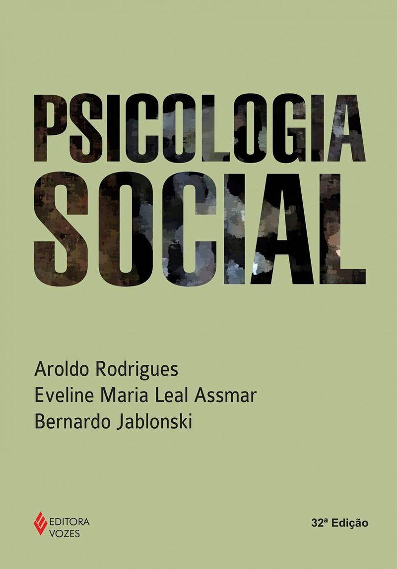 Psicologia-Social---Aroldo-Rodrigues-Eveline-Maria-Leal-Assmar---Bernardo-Jablonski