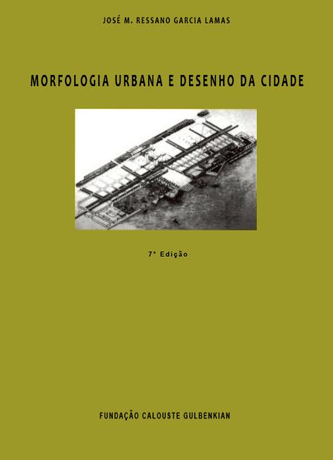 Morfologia-Urbana-e-Desenho-da-Cidade---Jose-M.-Ressano-Garcia-Lamas