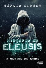 Misterios-de-Eleusis---O-Mestre-do-Crime---Marcio-Sidney